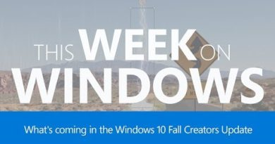 The Windows 10 Fall Creators Update, This Week on Windows