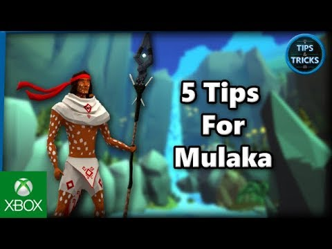 Tips and Tricks - 5 Tips for Mulaka