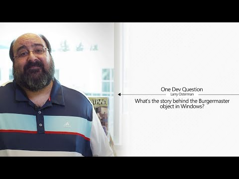 One Dev Question with Larry Osterman - What's the story behind the Burgermaster object in Windows?