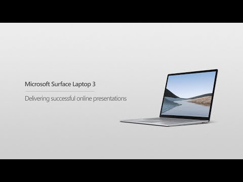 Microsoft Surface Laptop 3 | How to deliver successful online presentations