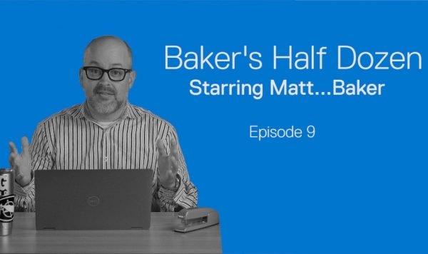Baker's Half Dozen — Episode 9