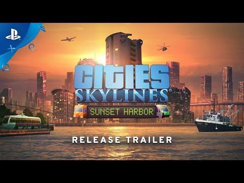 Cities: Skylines - Sunset Harbor - Release Trailer | PS4