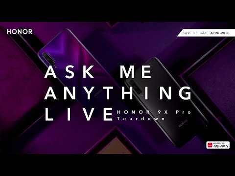 Join the HONOR 9X Pro | Live AMA | Teardown