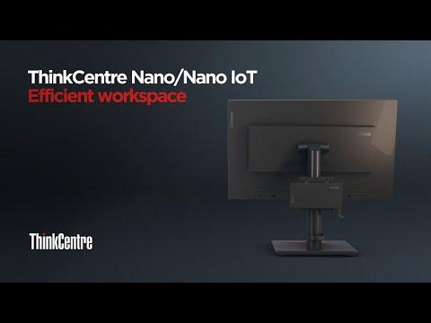 ThinkCentre Nano and Nano IoT – Efficient workspace