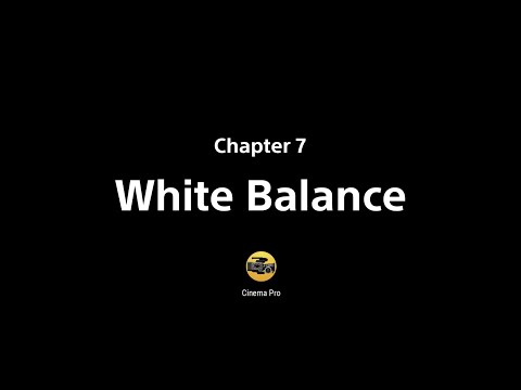 Xperia Cinematography Pro tips – Chapter 7: White balance