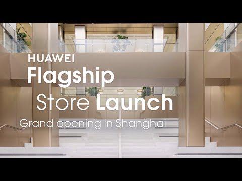HUAWEI - Shanghai Global Flagship Store Launch