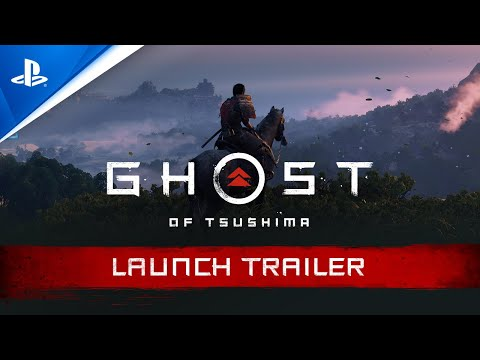Ghost of Tsushima – Launch Trailer | PS4