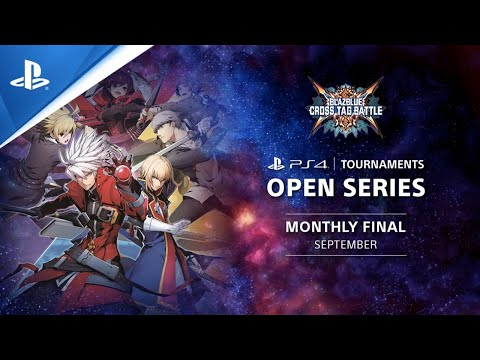 BlazBlue Cross Tag Battle : Monthly Finals EU - PS4 Tournaments Open Series
