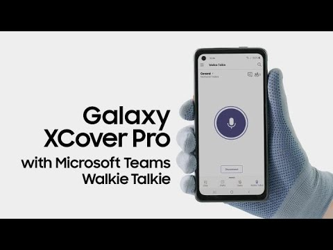 Official Introduction: Galaxy XCover Pro | Microsoft Teams Walkie Talkie