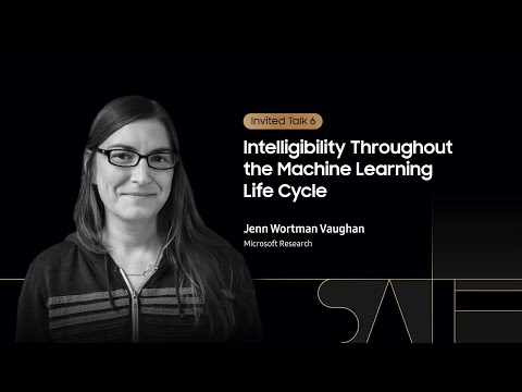 [SAIF 2020] Day 1: Intelligibility Throughout the Machine Learning Life Cycle - Jenn Wortman Vaughan