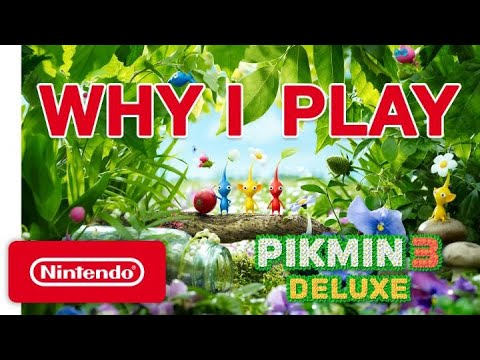 Why I Play Pikmin 3 Deluxe
