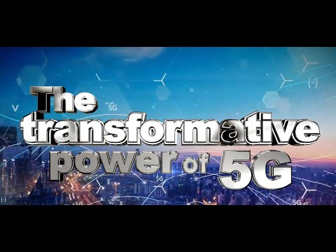 The Transformative Power of 5G