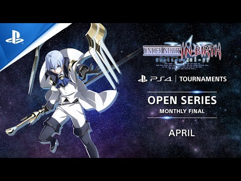 UNDER NIGHT IN-BIRTH Exe:Late[cl-r] : NA Monthly Finals : PS4 Tournaments Open Series