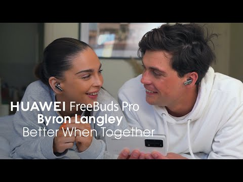 HUAWEI FreeBuds Pro With Byron Langley - Better When Together