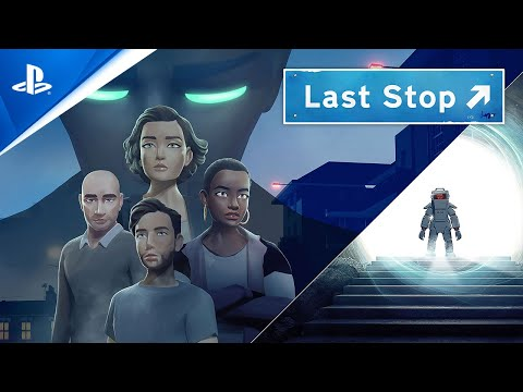 Last Stop - Available Now | PS5, PS4