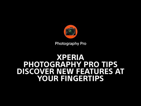 Xperia Photography Pro tips – discover new features at your fingertips