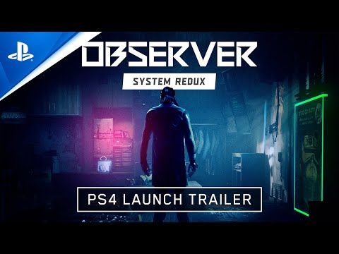Observer System Redux - Launch Trailer | PS4