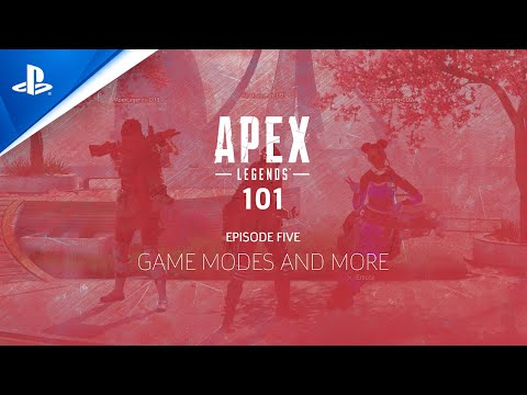Apex Legends 101 - Episode Five: Game Modes and More   PS4