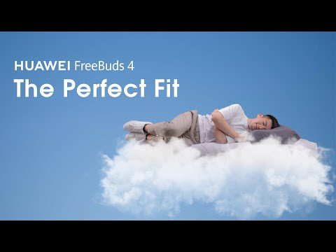 HUAWEI FreeBuds 4 - The Perfect Fit