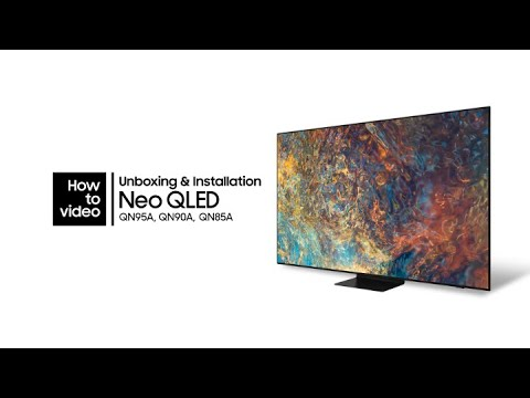 How to unbox and install the Neo QLED | Samsung